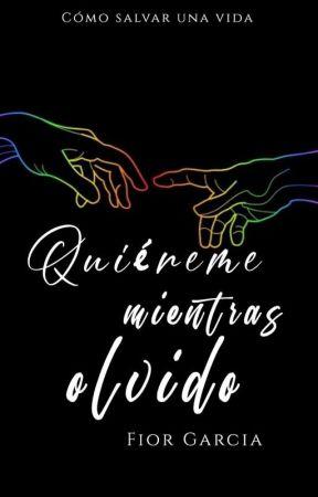 Quiéreme Mientras Olvido © ✔️ by Gabbyseen