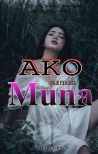 Ako Naman Muna by reckless_moan