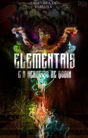 Elementais e o Herdeiro de Godin by labruxa14