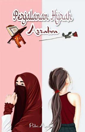 Perjalanan Hijrah Azzahra [On Going] by putrimentari_