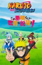 Konosuba X Naruto - A Ninja Takes On This Wonderful World  by ReflexiousXV
