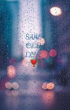 Same Old Love by Gargi0789