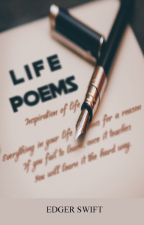 Life Poems by EdgerSwift
