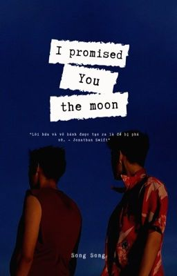 [BKPP FANFIC] - I PROMISED YOU THE MOON