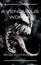 A venomous woman,Mórrígan Brock x Bucky Barnes (enemies to more) by M4rvel_Stories