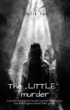 "The ,,Little"" murder od RMJHOPEJMVJKJINSUGA"