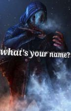 what's your name? (DBD Legion x killer!reader) by OD_on_fanfic