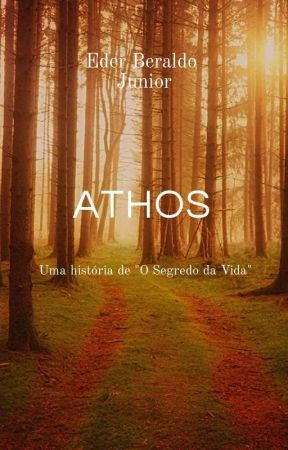 """Athos - Uma história de """"O Segredo da Vida"""" by Literunico"""