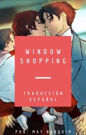 WINDOW SHOPPING [WANGXIAN-ESPAÑOL] by MayNanquim