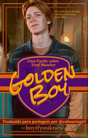 Golden Boy - Tradução Oficial Português BR - Fred Weasley by colovariagirl