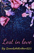 Lost in love by SonakshiKothari123