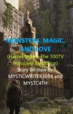 MONSTERS, MAGIC, AND LOVE (Harry Potter x The 100 TV - crossover Fanfiction) by MYSTC4TH