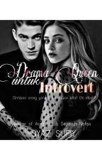 Drama Queen untuk Introvert by syaz_sufiy