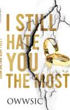 I Still Hate You The Most cover