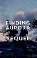 Finding Aurora (sequel) by torinew1