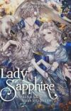 Lady Sapphire : merubah takdir kakak antagonis || ✓ cover