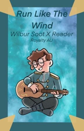 Run With The Wind - Wilbur Soot X Reader (Royalty AU) by stariibee