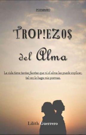 Tropiezos del alma (poemas) by malili9508