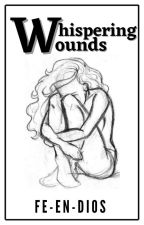 Whispering Wounds!! (IPKKND AU) by Fe-en-Dios