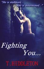 Fighting You by Hiddleton