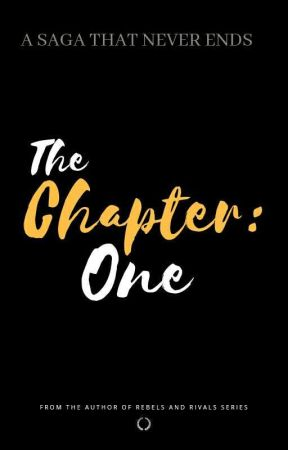 Chapter: One (The Saga Never Ends #1) by UnknownName824