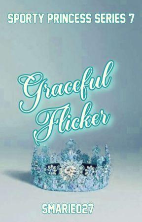 Graceful Flicker (Sporty Princess #7) by smarie027