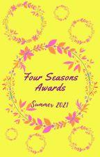 Summer 2021 Awards (Closed for Judging) by FourSeasonsAwards