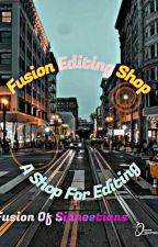 Fusion's Editing Shop by Fusion_community