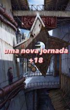 Uma Nova Jornada +18 by SaraaMrtnz