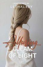 Alluring Gleam of Light (Light Series #4) by lethal4dy