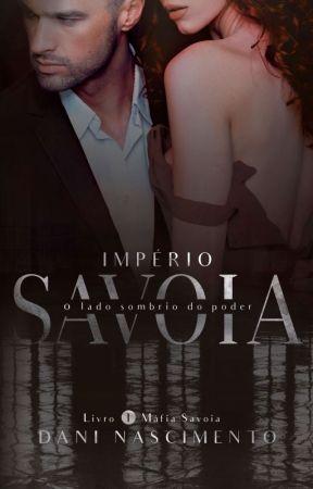 IMPÉRIO SAVOIA - O lado Sombrio do Poder by daninascimentows
