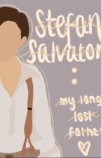 Stefan Salvatore : My long lost father by caiti1504_x