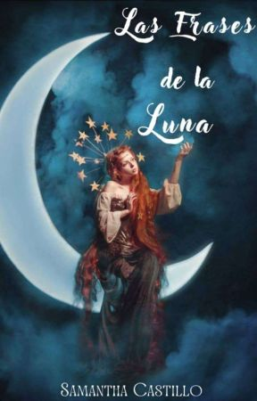 Las frases de la Luna by Luna_Writter92