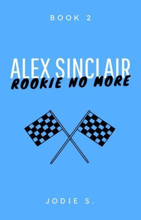 Alex Sinclair: Rookie No More (Book 2) by hysteriwah