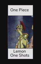 One Piece Lemon One Shots by marimo_baka