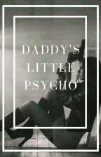 Daddy's Little Psycho by Queen_Crazy990
