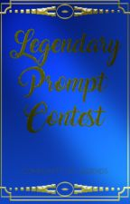 The Legendary Prompt Contest by CommunityofLegends
