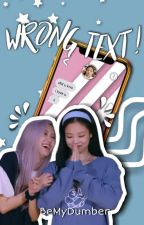 Wrong Text    Chaennie {Completed} by BeMyDumber
