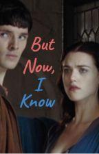 But Now, I Know by IgnatiousTheWarlock