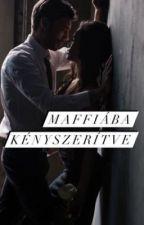 Maffiába kényszerítve🥃❤️🩹 by DraSt4