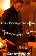   The Boogeyman's Girl  Michael Myers x Reader Fanfic   by tetraishere