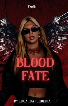 Blood Fate by EduardaSilvax