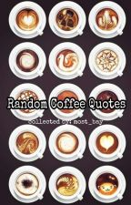 Random Coffee Quotes by most_bay