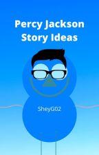 Percy Jackson Story Ideas. by SheyG02
