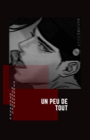 UN PEU DE TOUT by HYDDaeng