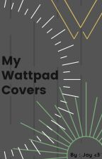 My Wattpad Covers by TheAntiSocialWolf
