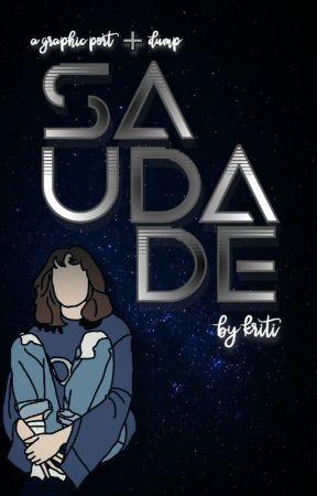 saudade || graphic dump + port by -kritiwrites