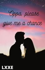Oppa, please give me a chance by YJHFangirl