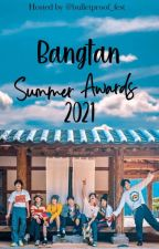 Bangtan Summer Awards 2021{Open} by Bulletproof_fest