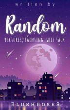 Random stuff💛 by Blushrose9